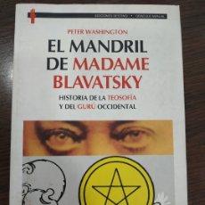 Libros de segunda mano: EL MANDRIL DE MADAME BLAVATSKY. AUTOR: PETER WASHINGTON. Lote 177935094