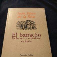 Libros de segunda mano: EL BARRACON. ESCLAVITUD Y CAPITALISMO EN CUBA. JUAN PÉREZ DE LA RIVA. Lote 177936277