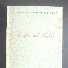 Libros de segunda mano: CALLE DEL RELOJ JOSÉ ANTONIO NOVAIS 1950 DEDICATÒRIA AUTÒGRAFA MADRID. TALLERES TIPOGRÁFICOS AF. Lote 177938133