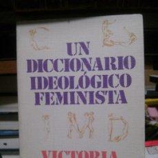 Libros de segunda mano: UN DICCIONARIO IDEOLÓGICO FEMINISTA, VICTORIA SAU, ED. ICARIA. Lote 177946395