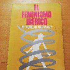Libros de segunda mano: EL FEMINISMO IBÉRICO (Mª AURÈLIA CAPMANY) COLECCIÓN LIBROS TAU. Lote 177952442