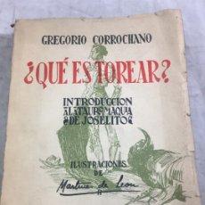 Libros de segunda mano: GREGORIO CORROCHANO ¿QUÉ ES TOREAR? 1953 1ª EDICIÓN ILUSTRACIONES MTNEZ DE LEÓN . Lote 177981765