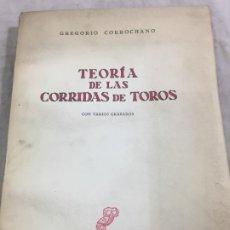 Libros de segunda mano: GREGORIO CORROCHANO TEORÍA DE LAS CORRIDAS DE TOROS 1ª EDICIÓN 1962 REVISTA OCCIDENTE INTONSO. Lote 177982014