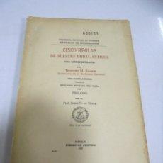 Libros de segunda mano: CINCO REGLAS DE NUESTRA MORAL ANTIGUA. TEODORO M.KALAW. 2º EDICION. MANILA 1947. Lote 177987049