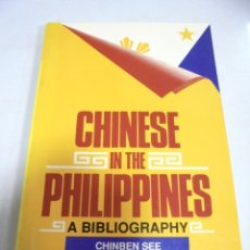 Libros de segunda mano: CHINESE IN THE PHILIPPINES. A BIBLIOGRAPHY. 1990.. Lote 177987364