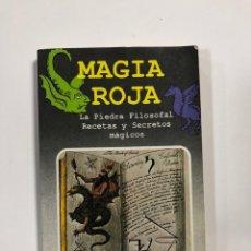 Libros de segunda mano: MAGIA ROJA. LA PIEDRA FILOSOFAL. RECETAS Y SECRETOS MAGICOS. MINI VISION. BARCELONA, 1987. PAGS: 120. Lote 178005755