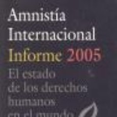 Libros de segunda mano: AMNISTÍA INTERNACIONAL. INFORME 2005. - AAVV.. Lote 178010347