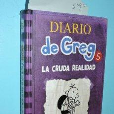 Libros de segunda mano: DIARIO DE GREG 5: LA CRUDA REALIDAD. KINNEY, JEFF. ED. RBA. BARCELONA 2011. 6ªEDICIÓN. Lote 178024864