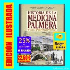 Libros de segunda mano: HISTORIA DE LA MEDICINA PALMERA Y SUS PROTAGONISTAS - TOLEDO TRUJILLO, F. M. - CANARIAS - EXCELENTE. Lote 178036008