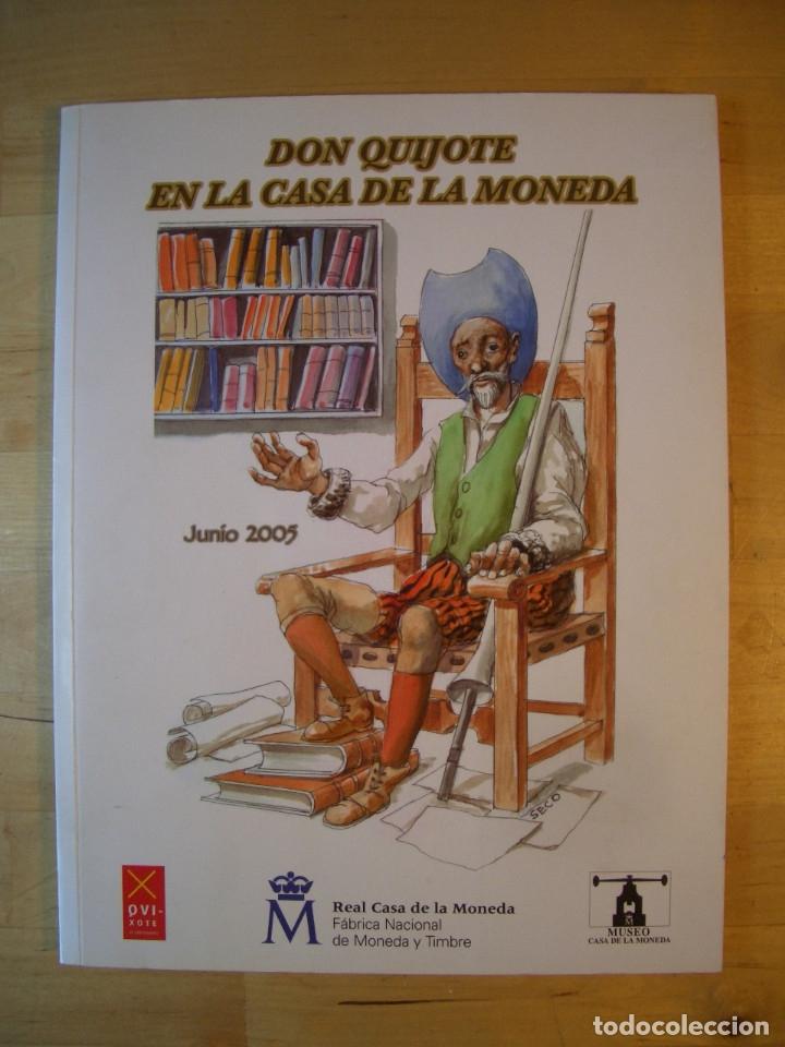 LIBRO DON QUIJOTE EN LA CASA DE LA MONEDA. FABRICA NACIONAL DE MONEDA Y TIMBRE 2005 (Libros de Segunda Mano - Bellas artes, ocio y coleccionismo - Otros)
