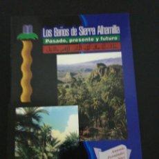 Libros de segunda mano: LOS BAÑOS DE SIERRA ALHAMILLA. PASADO, PRESENTE Y FUTURO. A. FERNANDEZ SÁEZ; B. AGUIRRE SEGURA. Lote 178070844