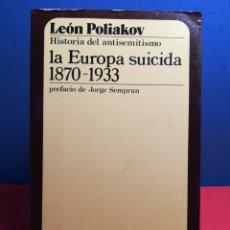 Libros de segunda mano: LA EUROPA SUICIDA, HISTORIA DEL ANTISEMITISMO /LEÓN POLIAKOV /MUCHNIK, 1981. Lote 178077694