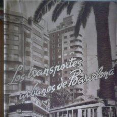 Livros em segunda mão: DIEGO RAMÍREZ PASTOR (DIRECTOR) - LOS TRANSPORTES URBANOS DE BARCELONA. Lote 156582266