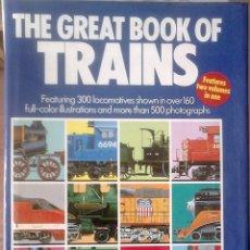 Libros de segunda mano: BRIAN HOLLINGSWORTH Y ARTHUR COOK - THE GREAT BOOK OF TRAINS. Lote 163038834
