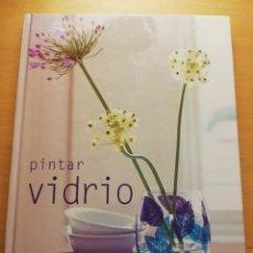 Libros de segunda mano: PINTAR VIDRIO (PENNY BOYLAN). Lote 178114632