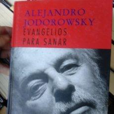 Libros de segunda mano: EVANGELIOS PARA SANAR. ALEJANDRO JODOROWSKY. Lote 178133020