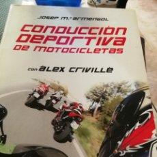 Libros de segunda mano: CONDUCCIÓN DEPORTIVA DE MOTOCICLETAS (ARMENGOL, JOSEP M.). Lote 178134780