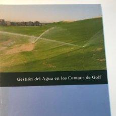 Libros de segunda mano: GESTION DEL AGUA EN LOS CAMPOS DE GOLF REAL FEDERACIÓN ESPAÑOLA DE GOLF . Lote 178142744