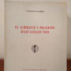 Libros de segunda mano: EL ALMIRANTE Y POLÍGRAFO JULIO GUILLÉN TATO. RAMOS, VICENTE.. Lote 177506987