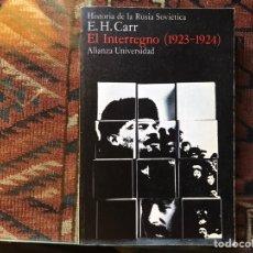 Libros de segunda mano: EL INTERREGNO (1923-1924). HISTORIA DE LA REVOLUCIÓN SOVIÉTICA. E. H. CARR. Lote 178162367