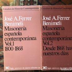 Libros de segunda mano: MASONERÍA ESPAÑOLA CONTEMPORÁNEA. VOLUMEN I Y II. J. A. FERRER BENIMELI. Lote 178162807