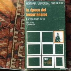 Libros de segunda mano: LA ÉPOCA DEL IMPERIALISMO. EUROPA 1885-1918. WOLFGANG J. MOMMEN. Lote 178162893