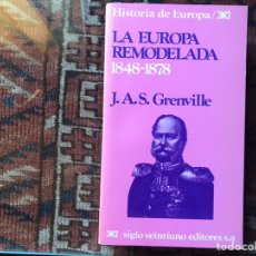 Libros de segunda mano: LA EUROPA REMODELADA 1848-1872. J. A. S. GRENVILLE. Lote 178162902