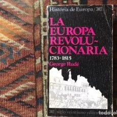Libros de segunda mano: LA EUROPA REVOLUCIONARIAS 1783-1815. GEORGE RUDL. Lote 178162919