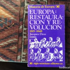 Libros de segunda mano: EUROPA: RESTAURACIÓN Y REVOLUCIÓN 1815-1848. JACQUES DROZ. Lote 178163029