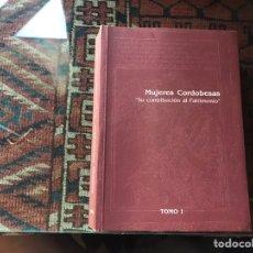 Libros de segunda mano: MUJERES CORDOBESAS. SU CONTRIBUCIÓN AL PATRIMONIO. TOMO I. BUEN ESTADO. Lote 178163049
