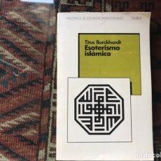 Libros de segunda mano: ESOTERISMO ISLÁMICO. TITUS BURCHARDT. TAURUS. DIFÍCIL. Lote 178163818