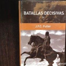 Libros de segunda mano: BATALLAS DECISIVAS IV. J. F. C. FULLER. BUEN ESTADO. Lote 178164476