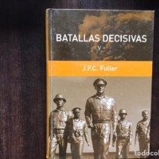 Libros de segunda mano: BATALLAS DECISIVAS V. J. F. C. FULLER. BUEN ESTADO. Lote 178164496