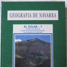 Libros de segunda mano: GEOGRAFÍA DE NAVARRA 1 Y 2 - EL SOLAR. Lote 178171430