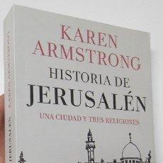 Libros de segunda mano: HISTORIA DE JERUSALÉN - KAREN ARMSTRONG. Lote 178184952