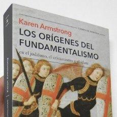 Libros de segunda mano: LOS ORÍGENES DEL FUNDAMENTALISMO - KAREN ARMSTRONG. Lote 178185083