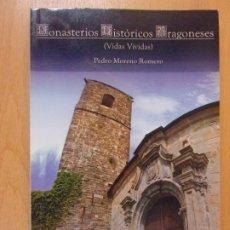 Libros de segunda mano: MONASTERIOS DE ARAGÓN EN EL S. XXI VIDAS DE INTERIOR / PEDRO MORENO ROMERO / 2007. Lote 178186426