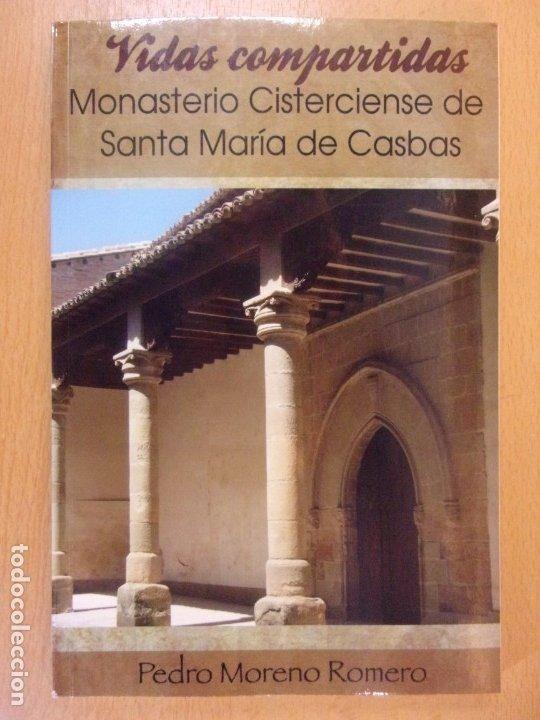 MONASTERIO CISTERCIENSE DE SANTA MARÍA DE CASBAS / PEDRO MORENO ROMERO / 2012 (Libros de Segunda Mano - Historia - Otros)