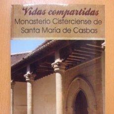 Libros de segunda mano: MONASTERIO CISTERCIENSE DE SANTA MARÍA DE CASBAS / PEDRO MORENO ROMERO / 2012. Lote 178188642