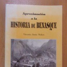 Libros de segunda mano: APROXIMACIÓN A LA HISTORIA DE BENASQUE / VICENTE JUSTE MOLES / 1991. Lote 178199645