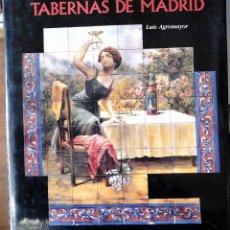 Libros de segunda mano: LUIS AGROMAYOR - TABERNAS DE MADRID. Lote 164828258