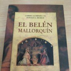 Libros de segunda mano: EL BELÉN MALLORQUÍN. GABRIEL LLOMPART Y DONALD G. MURRAY.. Lote 178225718