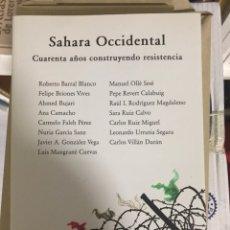 Libros de segunda mano: SÁHARA OCCIDENTAL CUARENTA AÑOS CONSTRUYENDO RESISTENCIA.. Lote 178226027