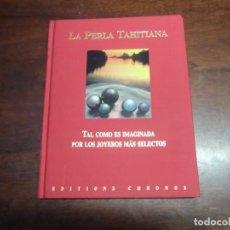 """Libros de segunda mano: LIBRO """"LA PERLA TAHITIANA"""".EDICIONES CHRONOS. Lote 178227563"""