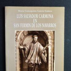 Libros de segunda mano: LUIS SALVADOR CARMONA EN SAN FERMIN DE LOS NAVARROS. Lote 178235277