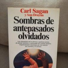 Libros de segunda mano: CARL SAGAN Y ANN DRUYAN - SOMBRAS DE ANTEPASADOS OLVIDADOS - PLANETA 1993. Lote 178238338