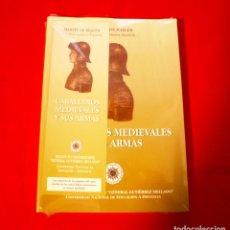 Libros de segunda mano: CABALLEROS MEDIEVALES Y SUS ARMAS. MARTIN DE RIQUER. NUEVO. Lote 178238535