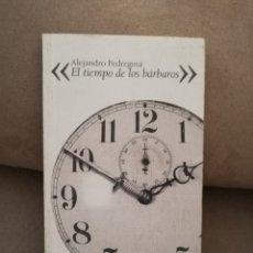Libros de segunda mano: ALEJANDRO PEDREGOSA - EL TIEMPO DE LOS BÁRBAROS - TRAGACANTO 2013. Lote 178238931