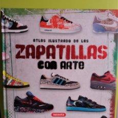 Libros de segunda mano: ZAPATILLAS CON ARTE (ATLAS ILUSTRADO) TAPA DURA. Lote 178253562