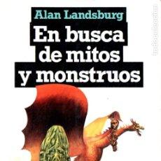 Libros de segunda mano: ALAN LANDSBURG . EN BUSCA DE MITOS Y MONSTRUOS (PLAZA JANÉS, 1983). Lote 178266540